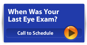 When was your last eye exam? Call to Schedule