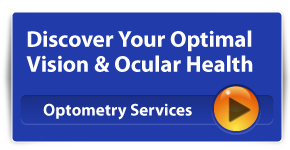 Discover Your Optimal Vision & Ocular Health. Optometry Services